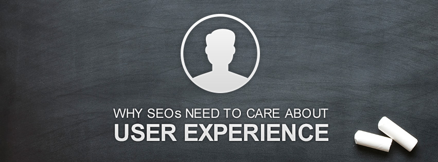 Why SEOs Need To Care About User Experience