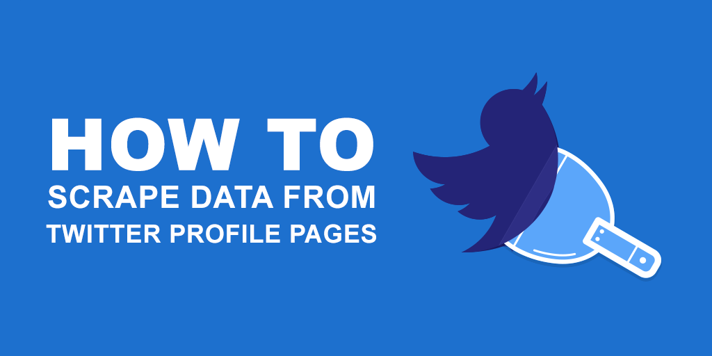 How to Scrape Data From Twitter Profile Pages - URL Profiler