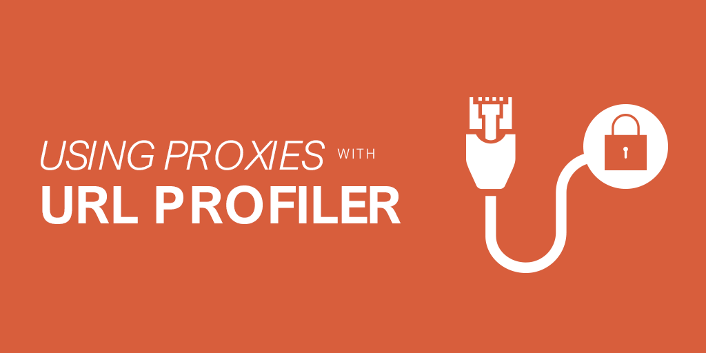 Using Proxies with URL Profiler